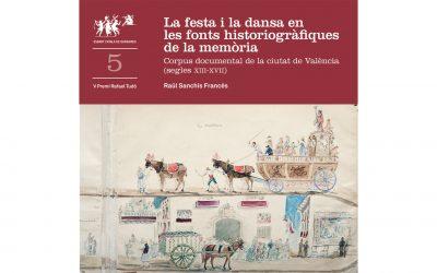 """Publicació """"La festa i la dansa en les fonts historiogràfiques de la memòria"""" de Raül Sanchis Francés"""